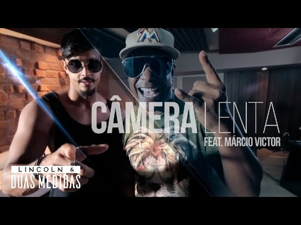 Câmera Lenta   Lincoln Duas Medidas (Feat. Márcio Victor - Psirico)