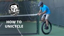 How to ride a unicycle - 10 tips