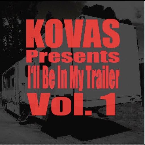 KOVAS альбом I'll Be In My Trailer Vol. 1 (Instrumentals)