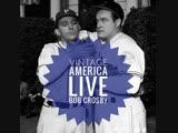 Vintage America Live: Bob Crosby part 1