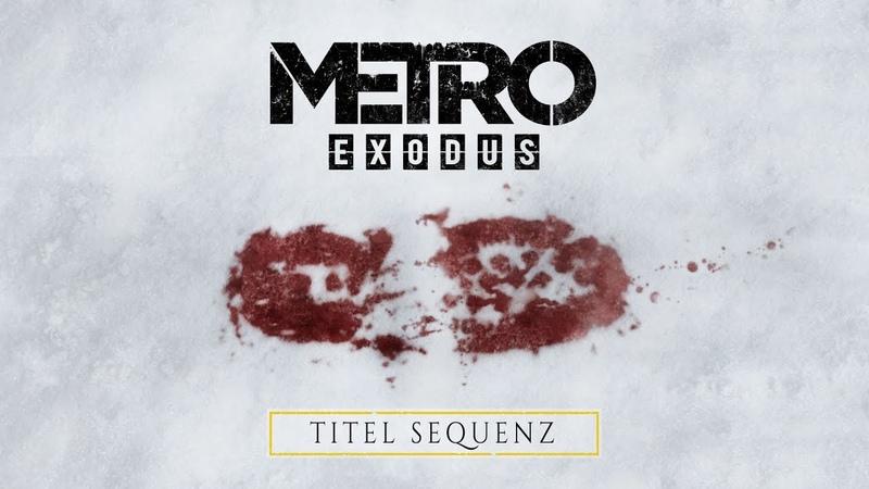 Metro Exodus - Titel-Sequenz [DE]
