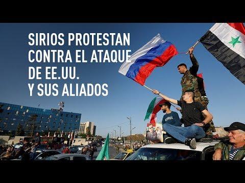 Así amanece Damasco sirios protestan contra ataque de EE.UU. y sus aliados