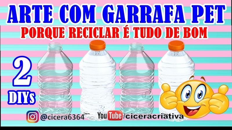 2 DIYs | Reciclando garrafa pet | IDEIAS CRIATIVAS COM GARRAFA PET | CICERA CRIATIVA