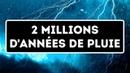 Un Jour, il ne S'est Pas Arrêté de Pleuvoir Pendant 2 Millions D'années