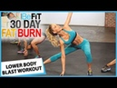 30 Day Fat Burn: Lower Body Blast Workout
