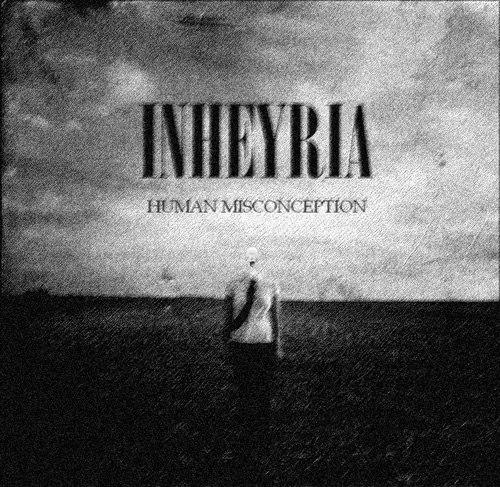 Inheyria - Human misconception [EP] (2012)