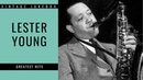 Lester Young - Greatest Hits (FULL ALBUM - BEST OF JAZZ)