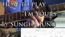 How to play I'm Yours on guitar by Sungha Jung part One