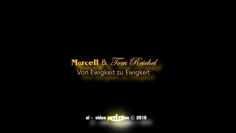 M@rcell Tom Reichel - Von Ewigkeit zu Ewigkeit (Offizielles Musik Video) © 2018