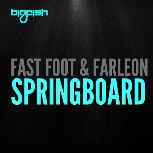 Fast Foot & Farleon – Springboard (Original Mix)