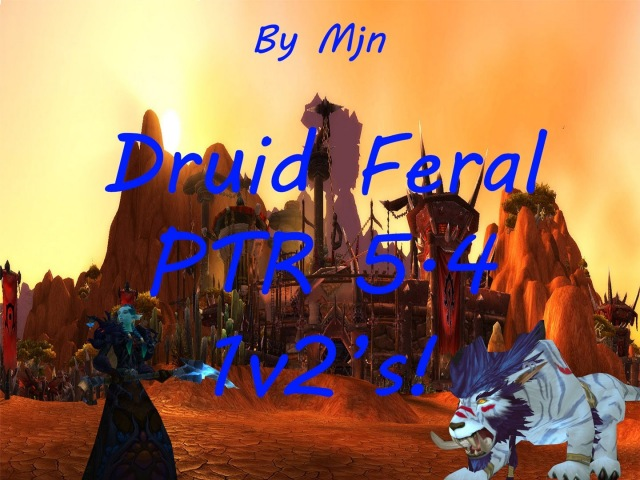 WoW Druid Feral 5.4 - Mjn 1v2's Montage ( With new Arena changes )