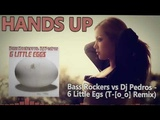 Bass Rockers vs. Dj Pedros - 6 Little Egs(T-o_o Remix)