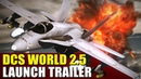 Worlds most spectacular PLAY FOR FREE combat game! DCS World 2.5!