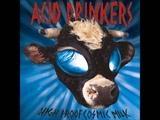 Acid Drinkers - High Proof Cosmic Milk 1998r. Full Album
