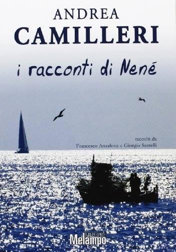 [Libro] Andrea Camilleri - I racconti di Nenè (2013) - ITA