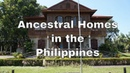 Ancestral Old Homes in the Philippines - Philippines Daily Expat Vlog 19
