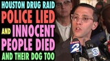 Houston Drug Raid COPS LIED and PEOPLE DIED! (and Their Dog, Too)