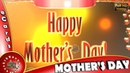 Happy Mother's Day 2018,Wishes,Whatsapp Video,Greetings,Animation,Messages,Quotes,Mom Day,Download