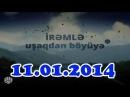 ▐►Usaqdan Boyuye (11.01.2014)◄▌