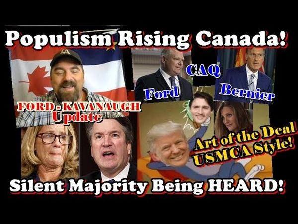 Populism Rising Canada USMCA Trump Style FaithGoldy CENSORED Kavanaugh Update