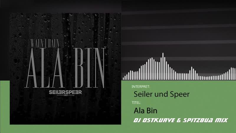 Seiler und Speer - Ala Bin (DJ Ostkurve Spitzbua Mix)