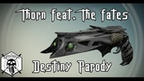 Thorn feat. How's About Charlie - Destiny Parody (Torn by Natalie Imbruglia)