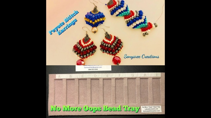"Peyote Stitch Earrings with Darlene Pfahl's ""No More Oops Bead Tray """