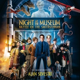 Alan Silvestri альбом Night At The Museum: Battle Of The Smithsonian