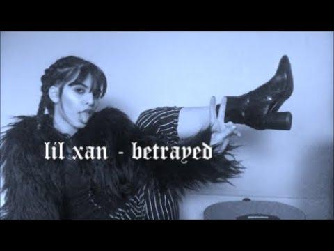 Lil xan - betrayed