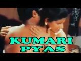Kumari Pyas (Full Movie) - Hindi