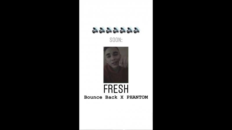 Bounce Back X PHANTOM – FRESH