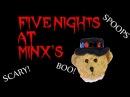 Five Nights At Minx's | FNAF Parody