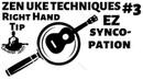 ZEN UKE TECHNIQUES ep3 Simple Syncopated Strum