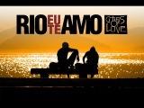 Рио, я люблю тебя - Дублированный Трейлер (Rio, Eu Te Amo) 2014 Бразилия; бюджет BRL 20 000 000