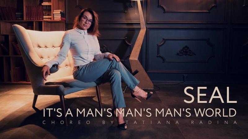 Seal - Its A Mans World [ choreo by Tatiana Radina ]