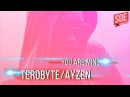 TEROBYTE AYZEN You Are Mine самая любимая