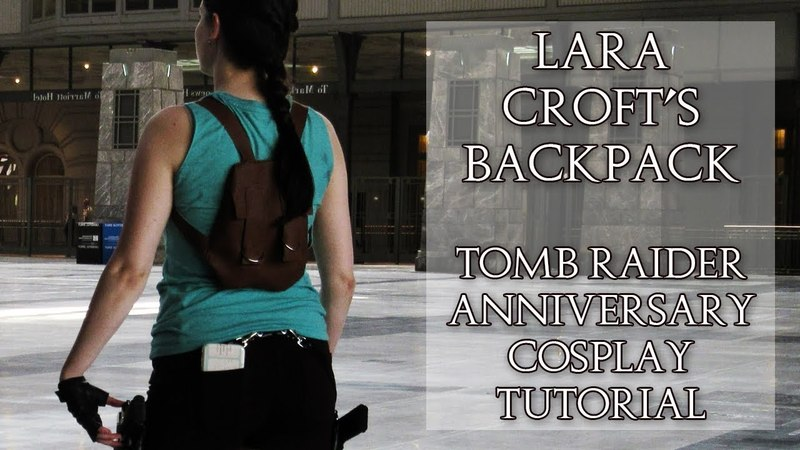 Lara Croft Backpack | Tomb Raider Anniversary Cosplay | I Am Crofty