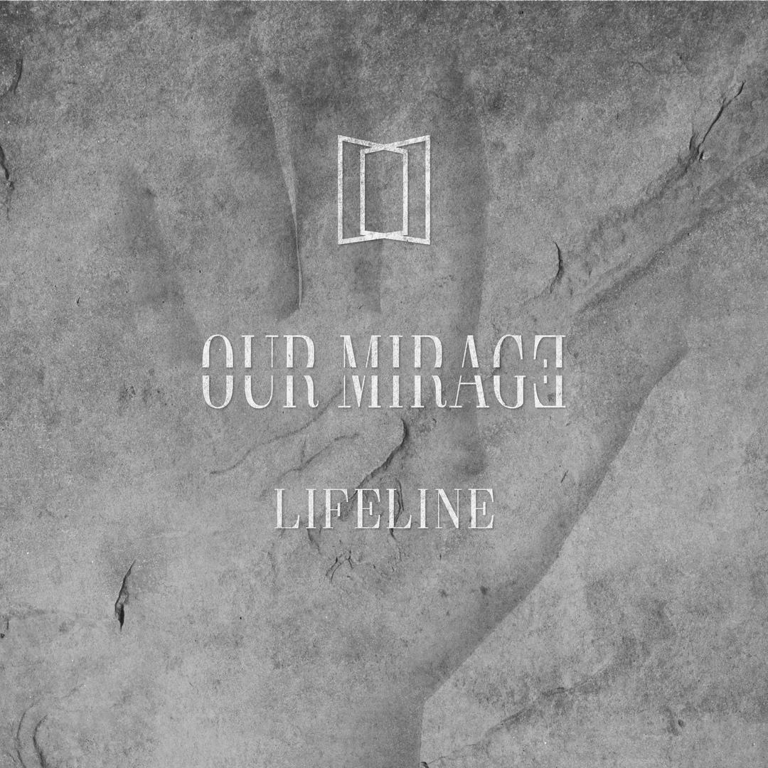 Our Mirage - Lifeline (2018)