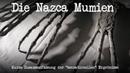 Die Nazca Mumien Kurze Zusammenfassung der sensationellen Ergebnisse