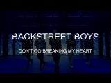 BackStreet Boys - Don't Go Breaking My Heart
