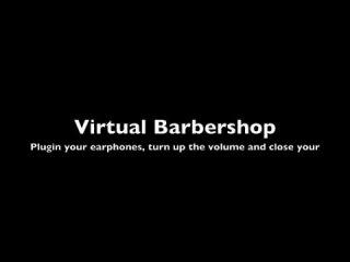 Virtual Barbershop HQ Sound