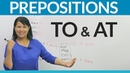 Learn English Prepositions TO or AT