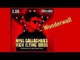 Noel Gallaghers High Flying Birds - Moscow - Wonderwall