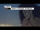Архивчик MTV: Rihanna ft Calvin Harris - We Found Love