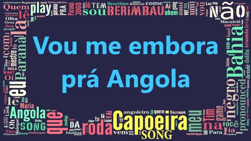 Vou me embora pra Angola - Capoeira Song