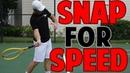 TENNIS FOREHAND SECRET Snap Racquet For Speed Drill