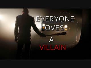 Negan _ Everyone Loves A Villain