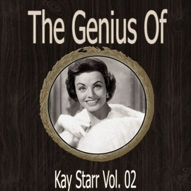 Kay Starr альбом The Genius of Kay Starr Vol 02