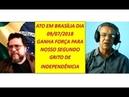 Ato no dia 09 07 2018 em Brasília ganha força pelo Brasil e Por Lula