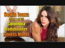 Sonia Isaza part 1 of 10 Colombia - Bodybuilder, Fitness Model